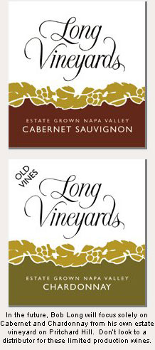 Bob Long will focus on Cabernet and Chardonnay.