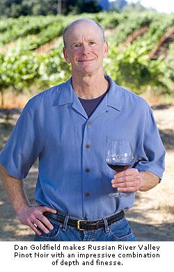 Dan Goldfield makes Pinot Noir with an impressive combination of depth and finesse