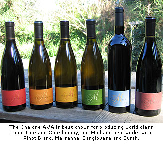 The Chalone AVA is known for producing world class Pinot Noir and Chardonnay, but Michaud also works with Pinot blanc, Marsanne, Sangiovese and Syrah.