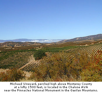Michaud Vineyards is perched high above Monterey County at a lofty 1500 feet are located near the Pinnacles national monument in the Gavilan mountains in the Chalone AVA.