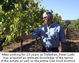After working for 23 years at Trefethen, Peter Luthi has acquired an intimate knowledge of the terroir of the estate vineyard and the Oak Knoll District as a whole.