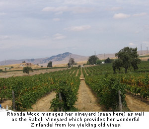 Rhonda Woods managers her vineyard (seen here) as well as the Raboli Vineyard which provides her wonderful Zinfandel from low yielding old vines.