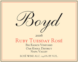 Wine:Boyd Family Vineyard 2006 Ruby Tuesday Rosé, Big Ranch Vineyard (Oak Knoll District of Napa Valley)
