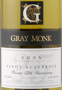 Wine:Gray Monk Cellars 2006 Pinot Auxerrois  (Okanagan Valley)
