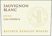 Kathryn Kennedy Winery 2005 Sauvignon Blanc  (California)