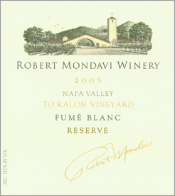 Robert Mondavi Winery 2005 Fume Blanc Reserve, To Kalon Vineyard (Napa Valley)