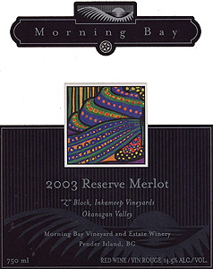 Morning Bay Vineyard & Estate Winery 2004 Reserve Merlot, Inkameep Vineyard (Okanagan Valley)