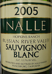 Wine:Nalle Winery 2005 Sauvignon Blanc, Hopkins Ranch (Russian River Valley)