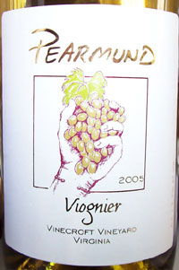 Wine:Pearmund Cellars 2005 Viognier, Vinecroft Vineyard (Virginia)