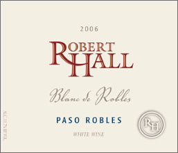 Robert Hall Winery 2006 Blanc de Robles  (Paso Robles)