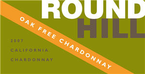Round Hill Winery 2007 Oak Free Chardonnay  (California)