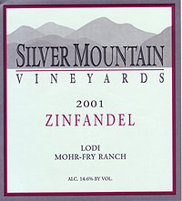Wine: Silver Mountain Vineyards 2001 Zinfandel, Mohr-Fry Ranch (Lodi)