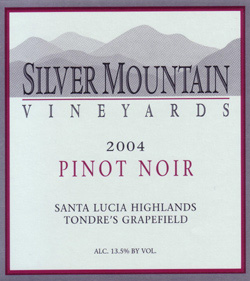 Wine:Silver Mountain Vineyards 2004 Pinot Noir, Tondre's Grapefield (Santa Lucia Highlands)