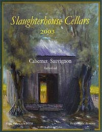 Wine: Slaughterhouse Cellars 2003 Cabernet Sauvignon  (Rutherford)