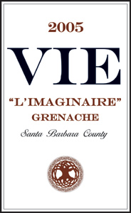 "VIE Winery 2005 ""L'Imaginaire"" Grenache  (Santa Barbara County)"