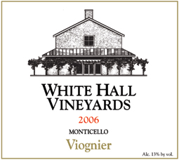 Wine:White Hall Vineyards 2006 Viognier  (Monticello)