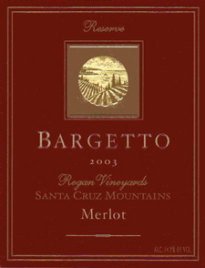 Wine:Bargetto Winery 2003 Reserve Merlot , Regan Vineyards (Santa Cruz Mountains)