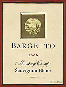 Bargetto Winery 2006 Sauvignon Blanc  (Monterey County)