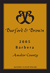 Burford and Brown Wines 2005 Barbera  (Amador County)
