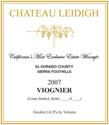 Wine: Chateau Leidigh 2007 Viognier, Estate (El Dorado County)