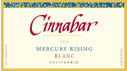 Wine:Cinnabar Vineyard and Winery 2005 Mercury Rising Blanc  (California)