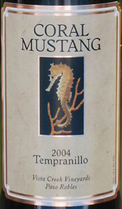 Coral Mustang Wines 2004 Tempranillo, Vista Creek Vineyards (Paso Robles)