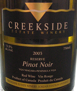 Wine:Creekside Estate Winery 2003 Reserve Pinot Noir  (Niagara Peninsula)
