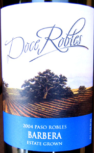 wine: Doce Robles Winery & Vineyard 2004 Barbera  (Paso Robles)