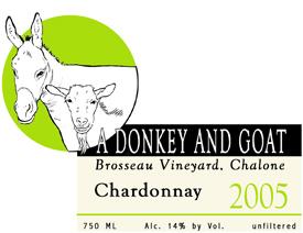 Wine:A Donkey and Goat Winery 2005 Chardonnay, Brosseau Vineyard (Chalone)