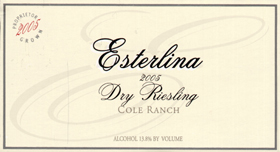 Wine:Esterlina Vineyards 2005 Dry Riesling  (Cole Ranch)