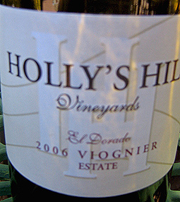 Holly's Hill Winery 2006 Viognier, Holly's Hill -- Estate (El Dorado County)