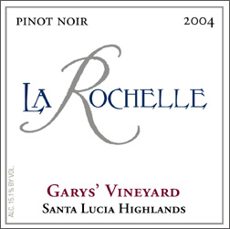 Wine:La Rochelle Winery 2004 Pinot Noir, Garys' Vineyard (Santa Lucia Highlands)