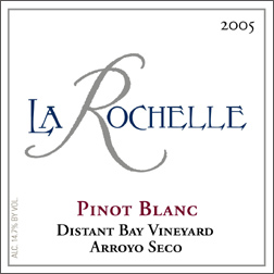 Wine:La Rochelle Winery 2005 Pinot Blanc, Distant Bay Vineyard (Arroyo Seco)