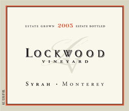 Lockwood Vineyard 2005 Syrah, Estate (San Lucas)