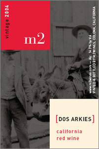 Wine:m2 wines 2004 Dos Arkies  (California)