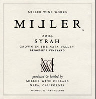 Miller Wine Works 2004 Syrah, Brookside Vineyard (Napa Valley)
