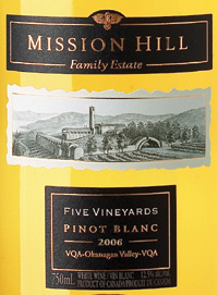 Wine:Mission Hill Winery 2006 Five Vineyards Pinot Blanc  (Okanagan Valley)