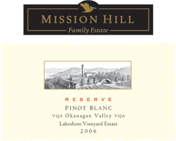 Mission Hill Winery 2006 Reserve Pinot Blanc, Lakeshore Vineyard (Okanagan Valley)
