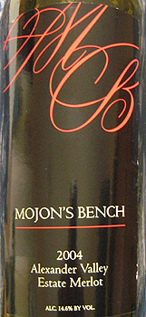 Mojon's Bench 2004 Merlot, Estate (Alexander Valley)