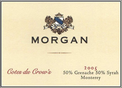 Wine:Morgan Winery 2005 Cotes du Crow's  (Monterey)