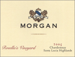 Wine:Morgan Winery 2005 Chardonnay, Rosella's Vineyard (Santa Lucia Highlands)