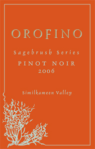 Orofino Vineyards 2006 Sagebrush Series Pinot Noir  (Similkameen Valley)