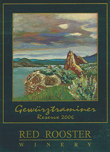 Wine:Red Rooster Winery 2006 Gewürztraminer Reserve  (Okanagan Valley)
