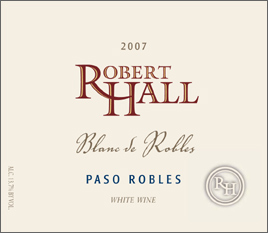 Robert Hall Winery 2007 Blanc de Robles  (Paso Robles)