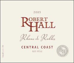 Wine:Robert Hall Winery 2005 Rhone de Robles  (Central Coast)