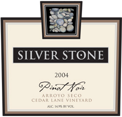 Wine: Silver Stone Wines 2004 Pinot Noir, Cedar Lane Vineyard (Arroyo Seco)