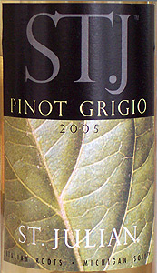 Wine:St. Julian Wine Co. 2005 ST. J Pinot Grigio  (Lake Michigan Shore)