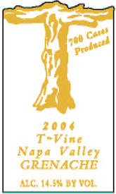 Wine:T-Vine Cellars 2004 Grenache  (Napa Valley)