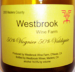 Wine: Westbrook Wine Farm 2005 Viognier - Valdiguie, Simpson Meadow (Madera)