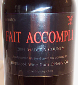 Wine: Westbrook Wine Farm 2004 Fait Accompli, Estate Grown (Madera)